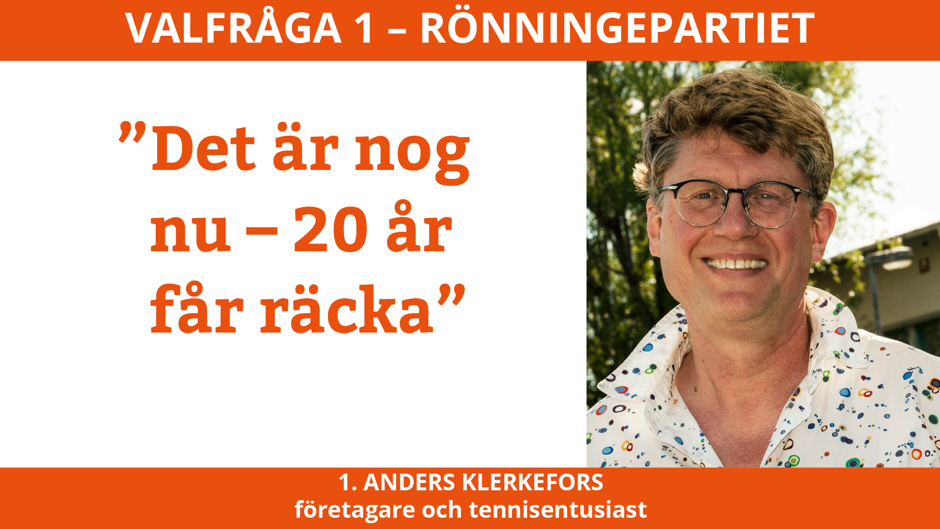 Valfråga 1 Anders Klerkefors Rönningepartiet
