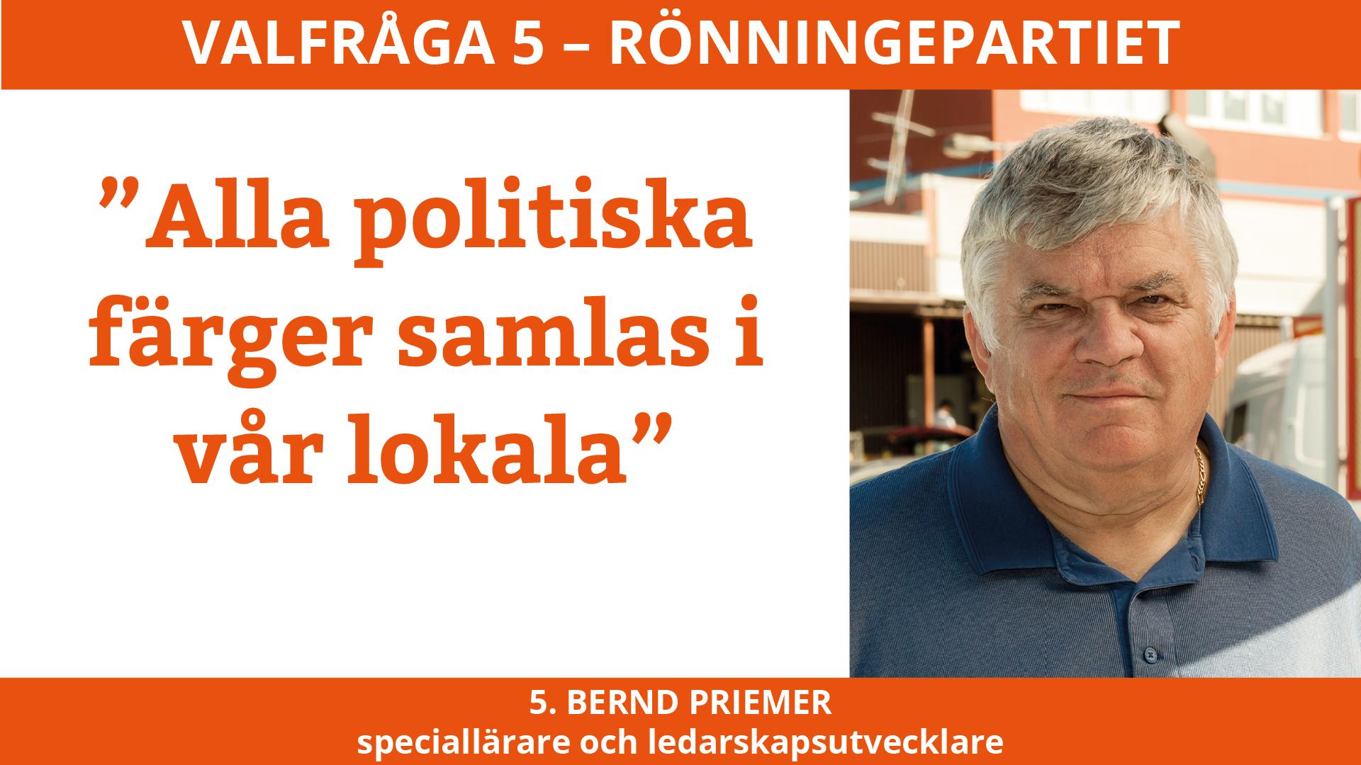Valfråga 5 – Bernd Priemer Rönningepartiet