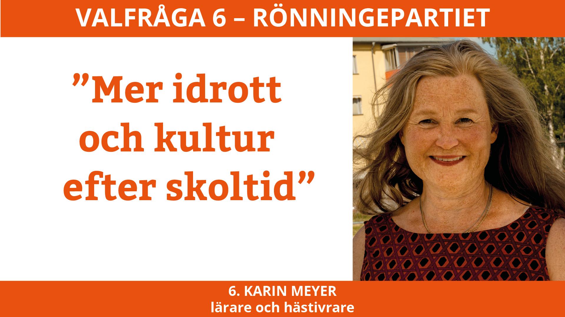 Valfråga 6 – Karin Meyer Rönningepartiet