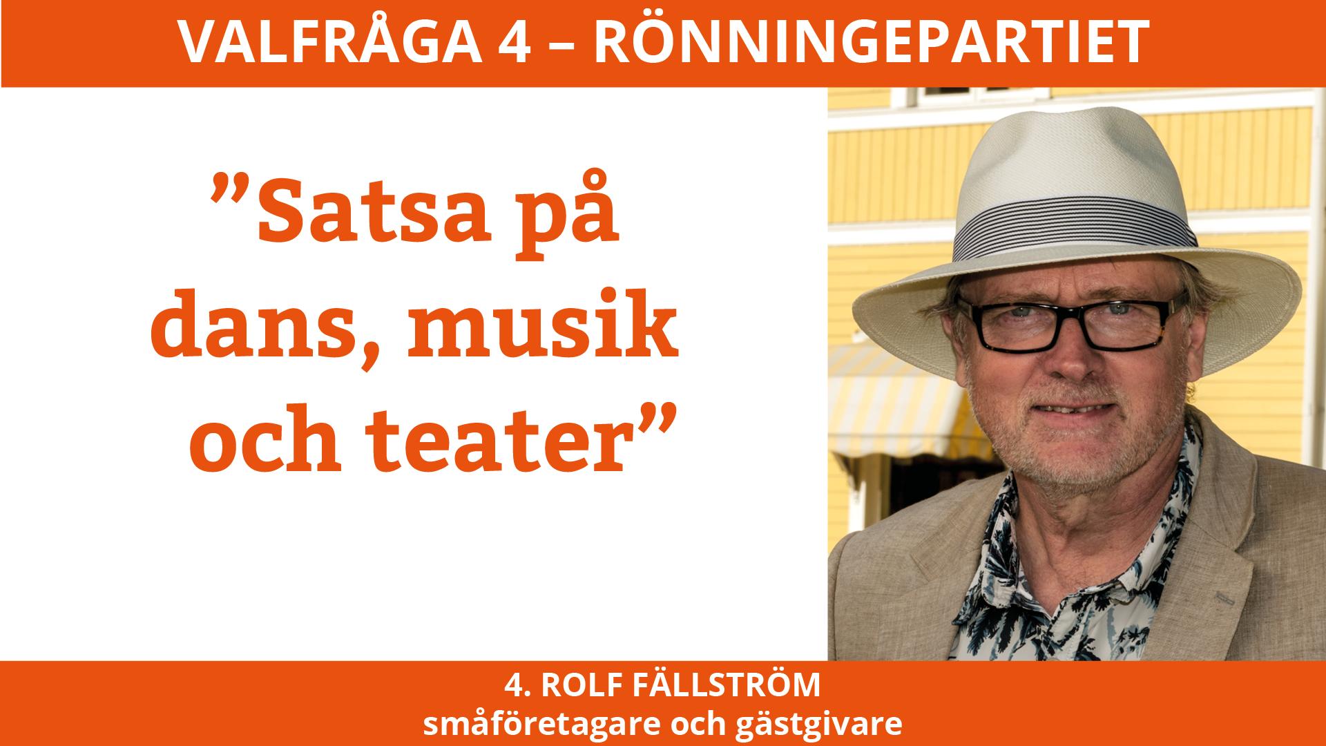Valfråga 4 – Rolf Fällström Rönningepartiet