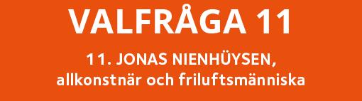 valfråga 11–Jonas Nienhüysen, Rönningepartiet